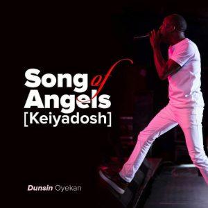 Kei Yadosh. Dunsin Oyekan. Song of Angels