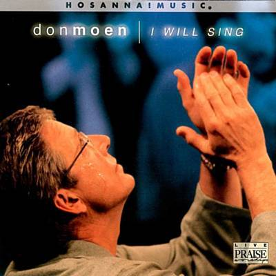 I Will sing by Don Moen