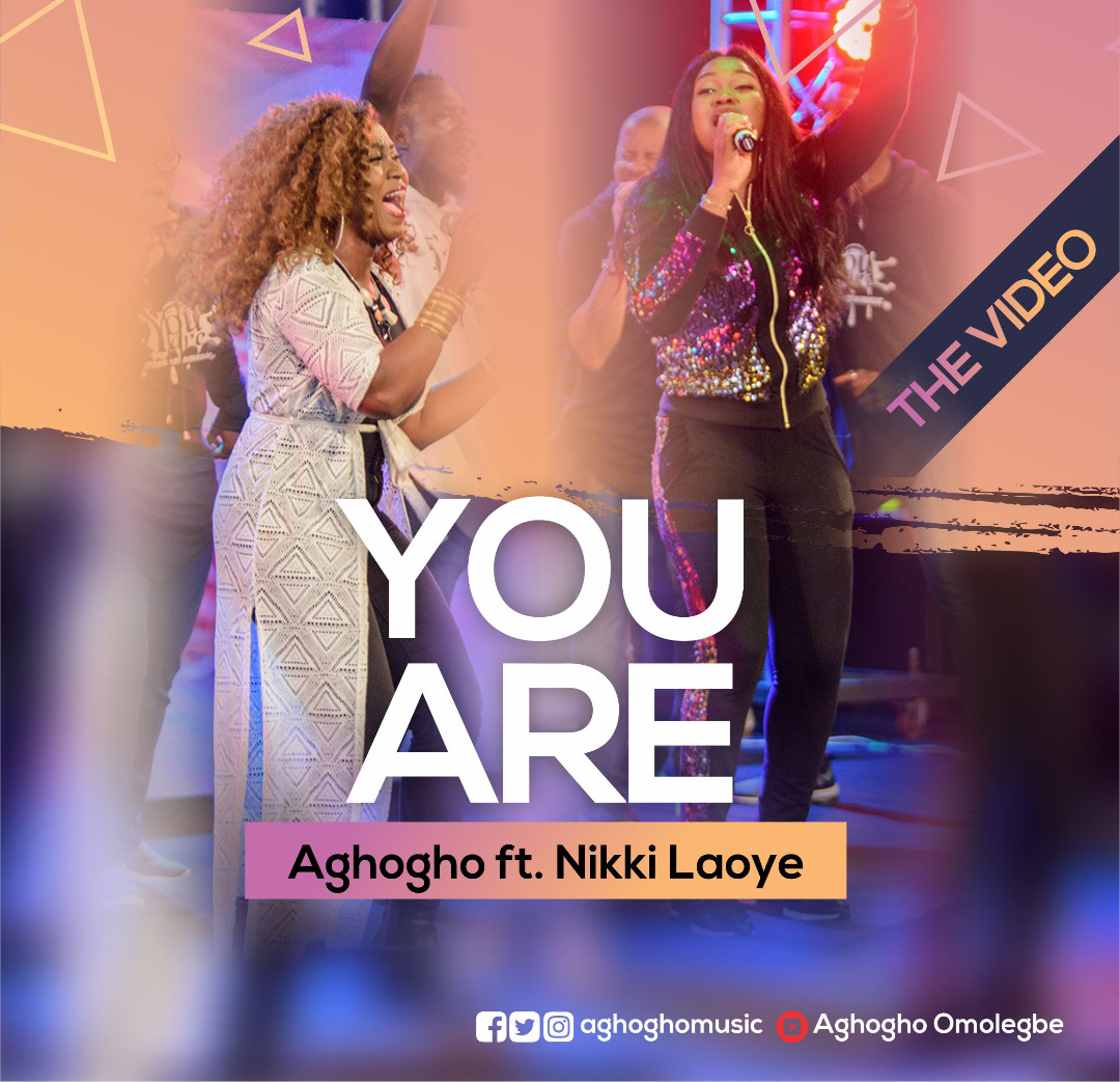 You Are Aghogho ft Nikki Laoye