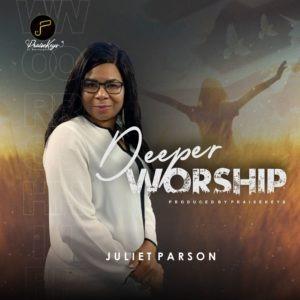 Juliet Parson Deeper Worship