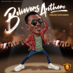 Frank Edwrads- Believer's Anthem