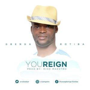 You Reign by Gbenga Rotiba