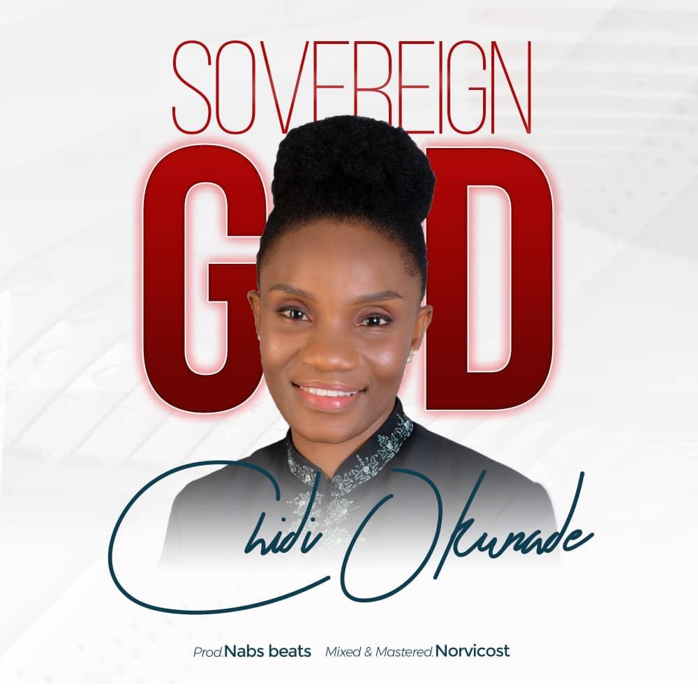 Chidi Okunade Sovereign God Mp3